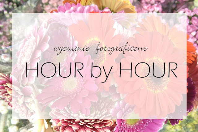 Dzień w zdjęciach - hour by hour