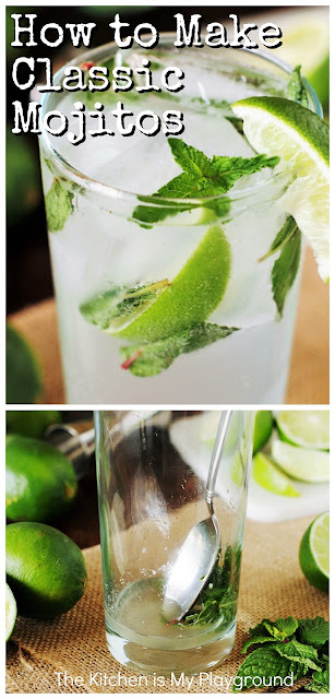 How to Make Mojitos ~ Follow these simple steps for how to make the BEST mojitos! It'll have everyone asking you for your mojito recipe, for sure. #mojitos www.thekitchenismyplayground.com