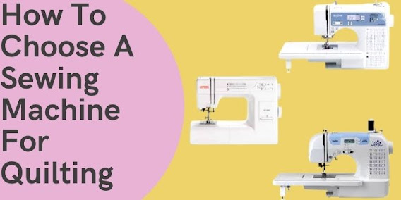 How to choose sewing machine for quilting