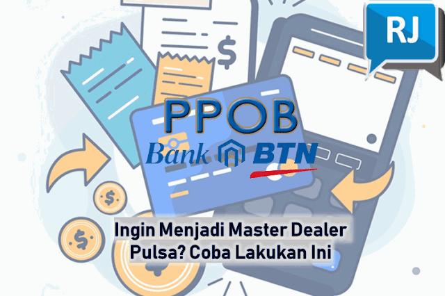 Bisnis PPOB BTN Menguntungkan Bersama Raja Pulsa Magetan