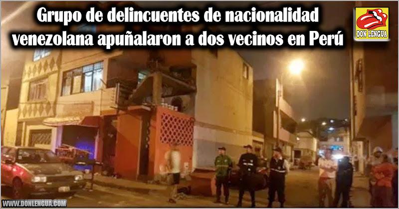 Grupo de delincuentes de nacionalidad venezolana apuñalaron a dos vecinos en Perú