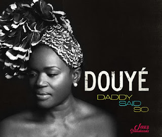 "Douyé: ""Daddy Said So"" / stereojazz"
