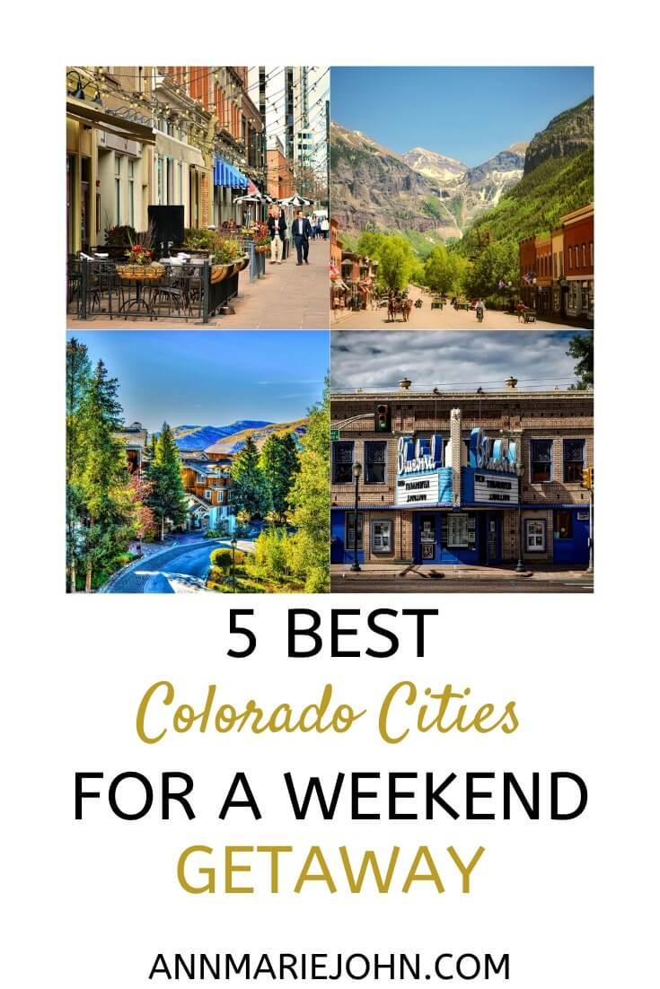 Best Colorado Cities For A Weekend Getaway