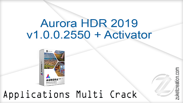 Aurora HDR 2019 v1.0.0.2550 + Activator