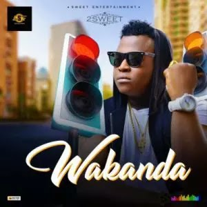 Download Audio | 2Sweet - Wakanda