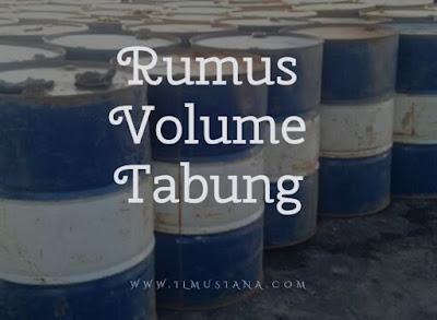 Rumus Volume Tabung Serta Contoh Soal
