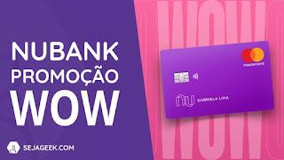 Promoção Nubank 2019