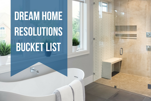 Your Dream Home Resolutions Bucket List