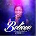 MUSIC: EHI TRACY - ''BELIEVE'' || @iamehistracy