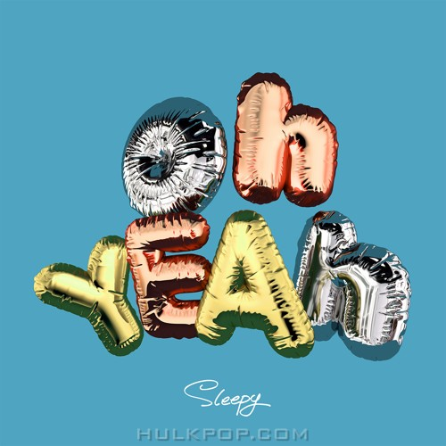 SLEEPY – Oh Yeah – Single