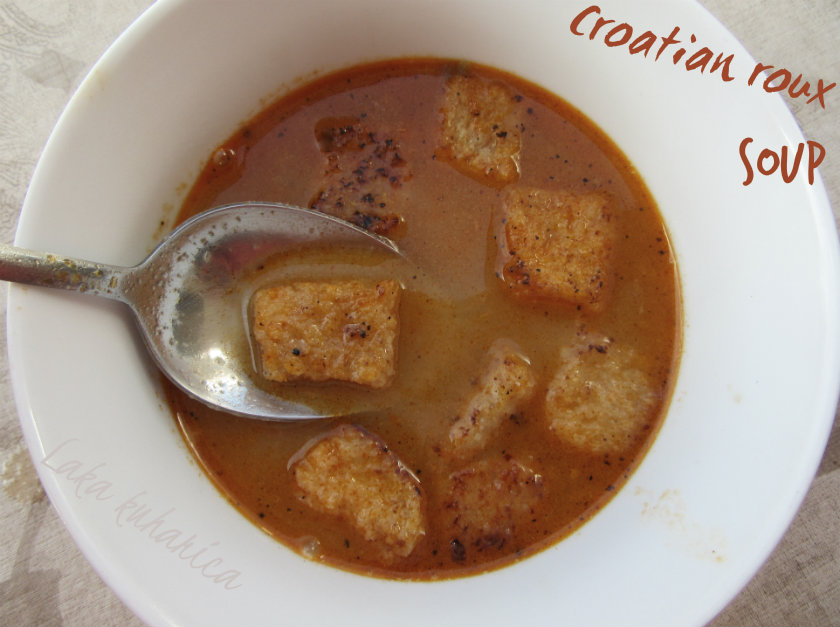 Croatian roux soup by Laka kuharica: old recipe for a soup still popular in Croatia.