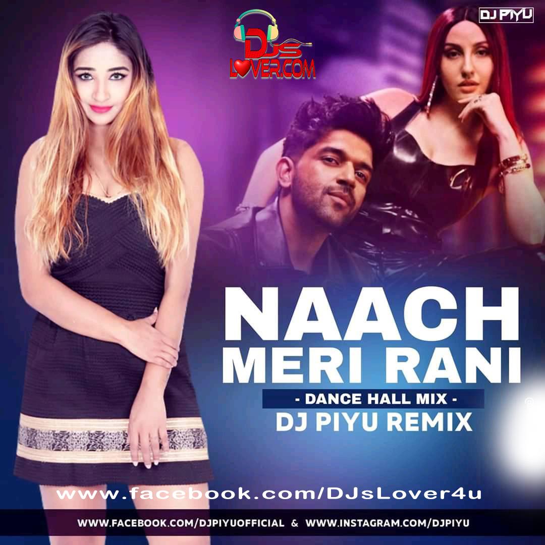 Naach Meri Rani Dance Mix DJ Piyu