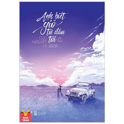 Anh Biết Gió Từ Đâu Tới - Tập 1 ebook PDF-EPUB-AWZ3-PRC-MOBI