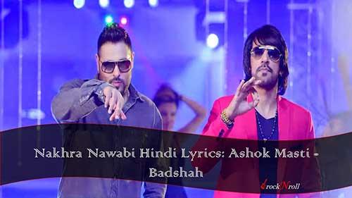 Nakhra-Nawabi-Hindi-Lyrics-Ashok-Masti-Badshah