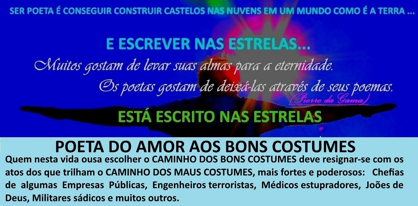 POETA DO AMOR AOS BONS COSTUMES ♥☼♥