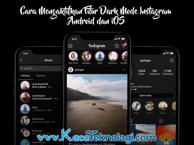 Bagaimana cara mengubah dan mengaktifkan latar belakang / background Instagram menjadi dark mode, mode gelap atau mode malam baik pada Android maupun iOS ? mode gelap menjadi salah satu fitur yang sedang ramai dibicarakan oleh para pengguna Instagram sendiri.