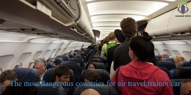 The most dangerous countries for air travel, train or car