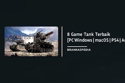 8 Game Tank Terbaik [PC Windows, macOS, PS4, Android dan iOS]