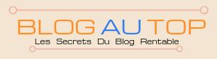 Logo du site Blogautop (Blog au Top ) Les secrets du blog rentable