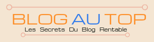 Logo du site Blogautop (Blog au Top ) Les secrets du blog rentable