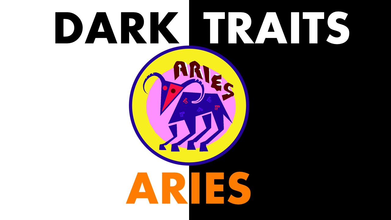 Dark Traits of Aries Zodiac Sign