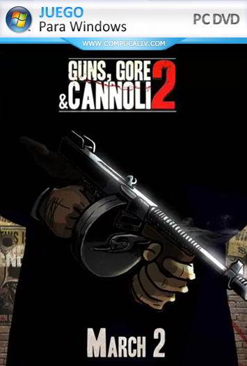Guns Gore and Cannoli 2 PC Full Español