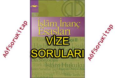 İslam İnanç Esasları, Aöf İslam İnanç Esasları dersi, İslam İnanç Esasları çıkmış vize soruları, İslam İnanç Esasları vize soruları pdf indir, İslam İnanç Esasları vize pdf indir, İslam İnanç Esasları çıkan sorular, İslam İnanç Esasları aöf vize pdf indir