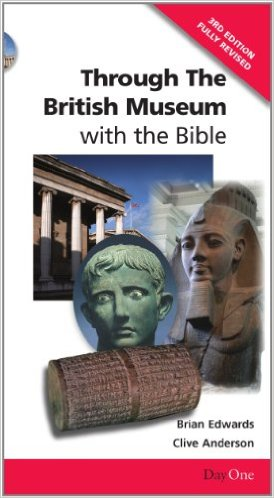 Through the British Museum with the Bible Third edition (Day One Travel Guide)