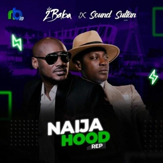 Music: 2Baba Ft. Sound Sultan - Naija Hood Rep