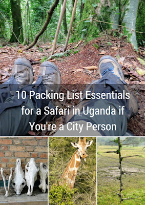 Ten Packing List Essentials for a Safari in Uganda if You Are a City Person