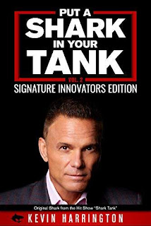 Put a Shark in your Tank: Signature Innovators Edition - Vol. 2 free book promotion Kevin Harrington