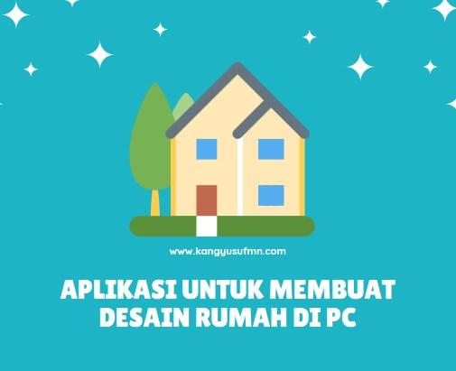 Aplikasi Untuk Membuat Desain Rumah PC