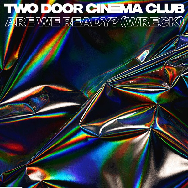 Two Door Cinema Club - Are We Ready? (Wreck) - Single Cover