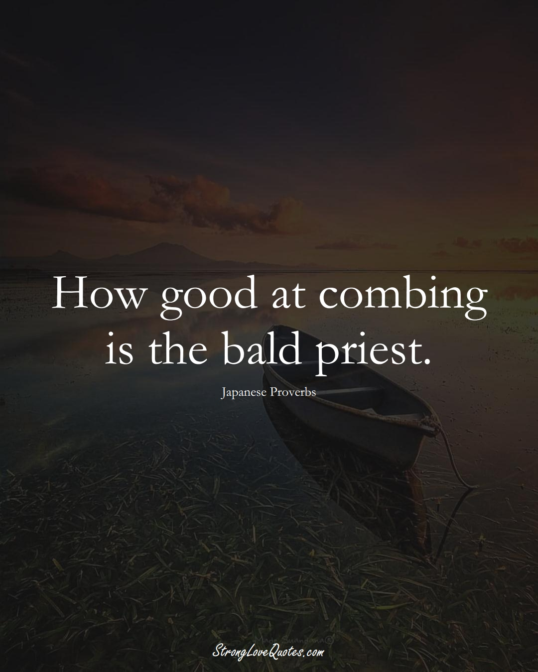 How good at combing is the bald priest. (Japanese Sayings);  #AsianSayings
