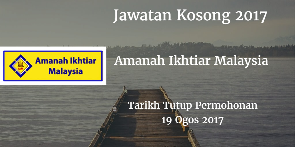 Jawatan Kosong Amanah Ikhtiar Malaysia 19 Ogos 2017
