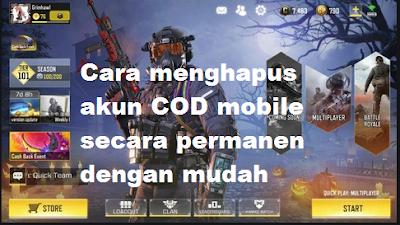 Cara menghapus akun COD mobile secara permanen dengan mudah
