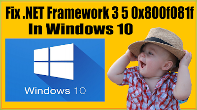How To Fix Microsoft .NET Framework 3 5 Error 0x800f081f In Windows 10?