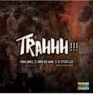 Fábio Dance x Miro Do Game x Dj EV Stifller - TRAHHH