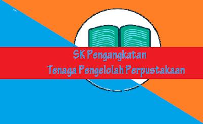 SK Pengangkatan Tenaga Pengelolah Perpustakaan