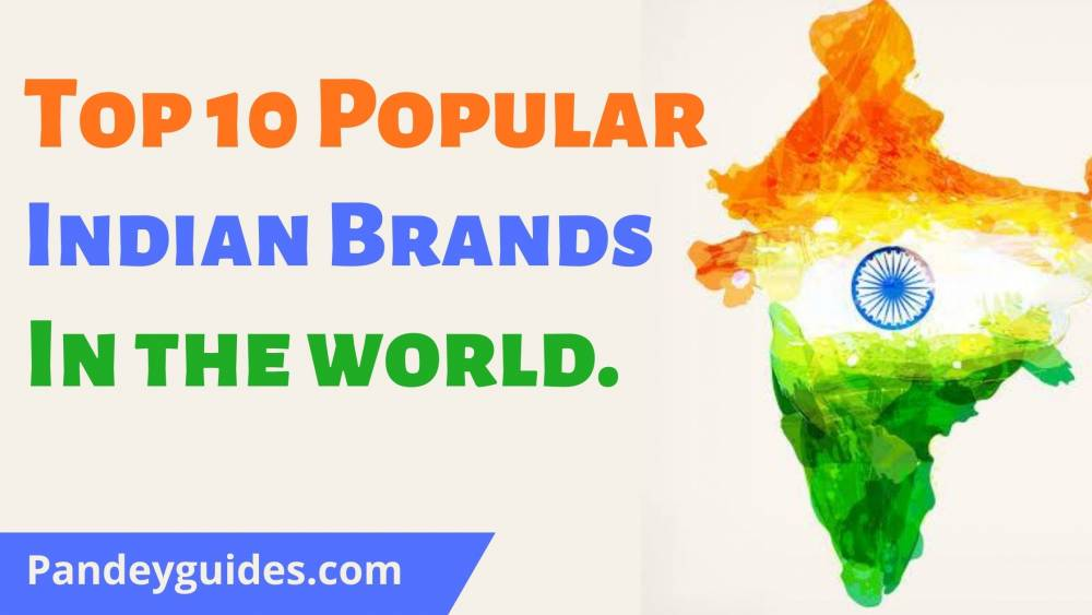 Top 10 Popular Indian brand in world