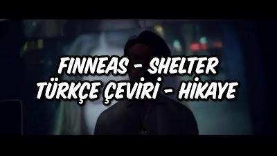 FINNEAS - Shelter Türkçe Çeviri - Hikaye