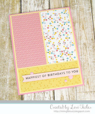 Happiest of Birthdays to You card-designed by Lori Tecler/Inking Aloud-stamps and dies from My Favorite Things