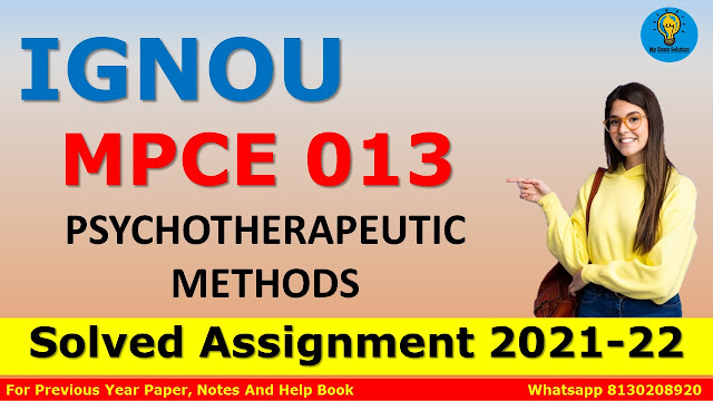 MPCE 013 PSYCHOTHERAPEUTIC METHODS Solved Assignment 2021-22