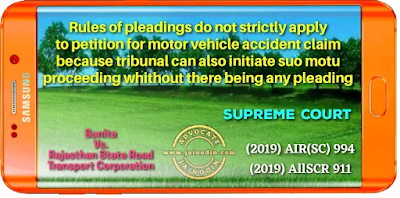 Rules of pleadings do not strictly apply to petition for motor vehicle accident claim because tribunal can also initiate suo motu proceeding whithout there being any pleading