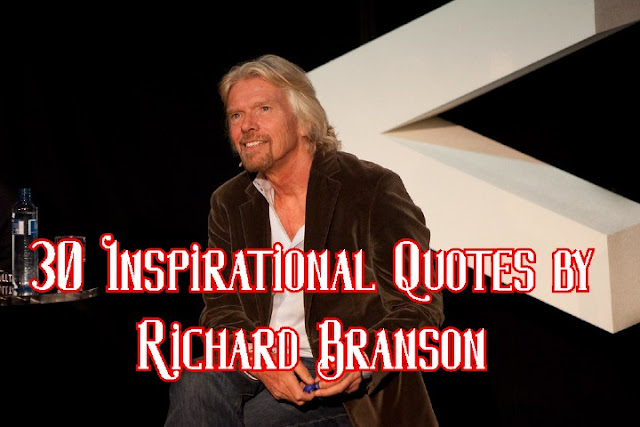 30 Inspiring Richard Branson Quotes for Success