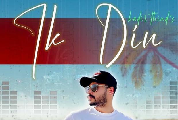 Ik Din Lyrics - Kadir Thind - Download Video or MP3 Song