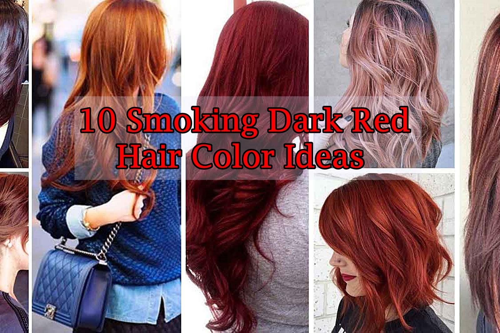 10 Smoking Dark Red Hair Color Ideas Hair Fashion Online