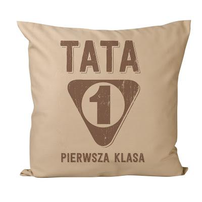 poduszka dla taty tata pierwsza klasa