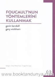 Gavin Kendall - Gary Wickham - Foucault'nun Yöntemlerini Kullanmak