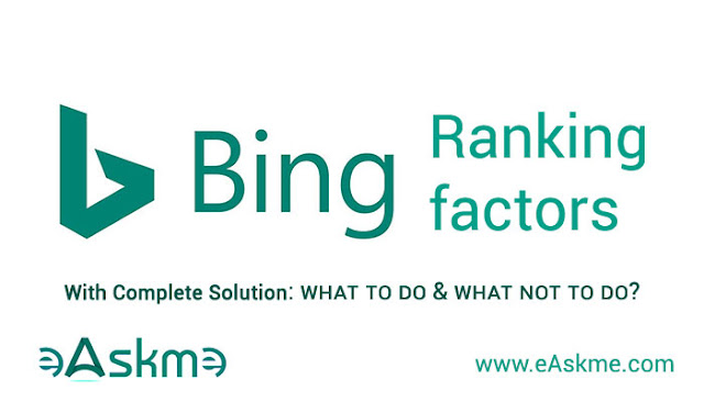Bing Ranking Factors: Everything That You Must Know to Rank in Bing Search Resuts: eAskme